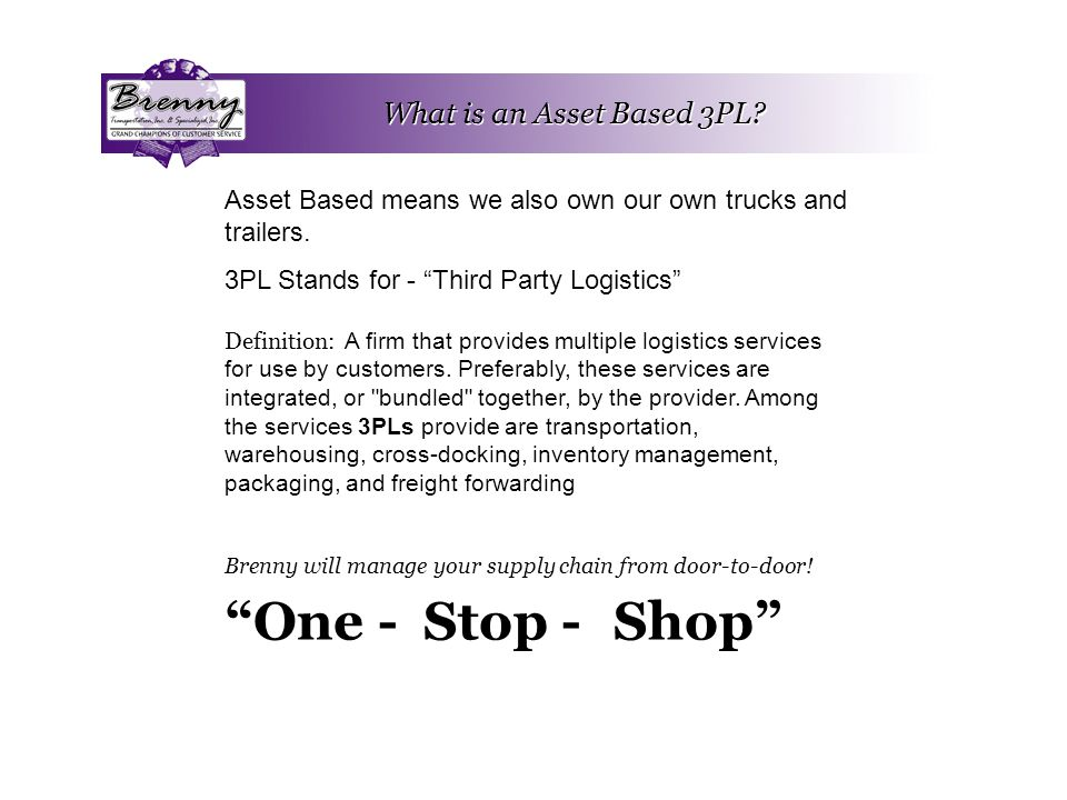 "What is an Asset Based 3PL? ""One - Definition: A firm that provides multiple logistics services for use by customers. Preferably, these services are i"