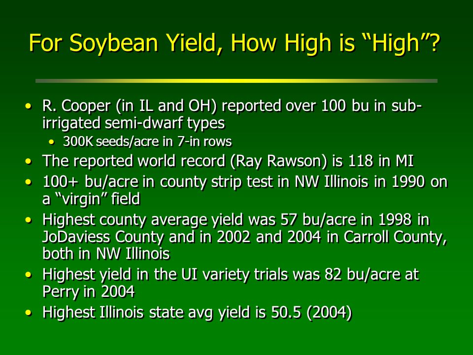 For Soybean Yield, How High is High . R.