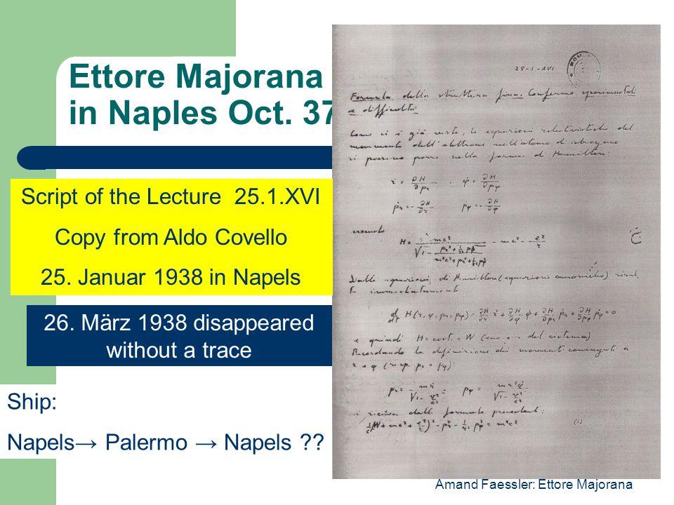 Amand Faessler: Ettore Majorana Ettore Majorana in Naples Oct.