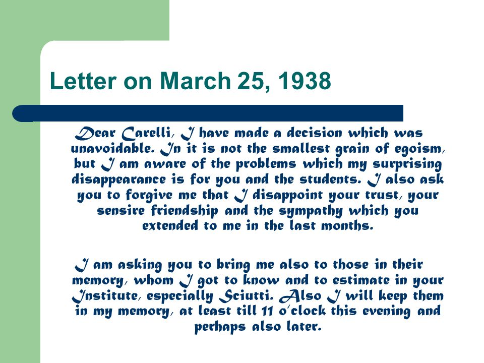 Letter on March 25, 1938 Dear Carelli, I have made a decision which was unavoidable.