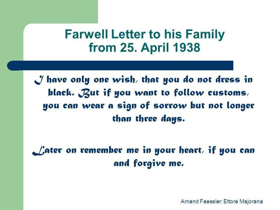 Amand Faessler: Ettore Majorana Farwell Letter to his Family from 25.