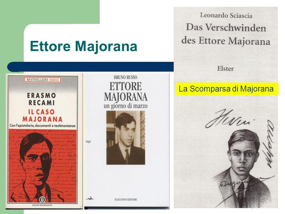 Amand Faessler: Ettore Majorana Ettore Majorana La Scomparsa di Majorana