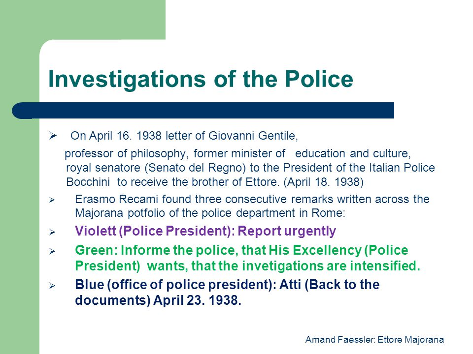 Investigations of the Police  On April 16.