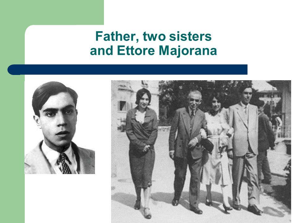 Amand Faessler: Ettore Majorana Father, two sisters and Ettore Majorana