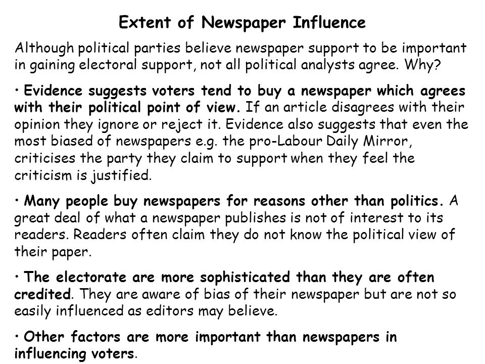 Extent of Newspaper Influence Although political parties believe newspaper support to be important in gaining electoral support, not all political analysts agree.