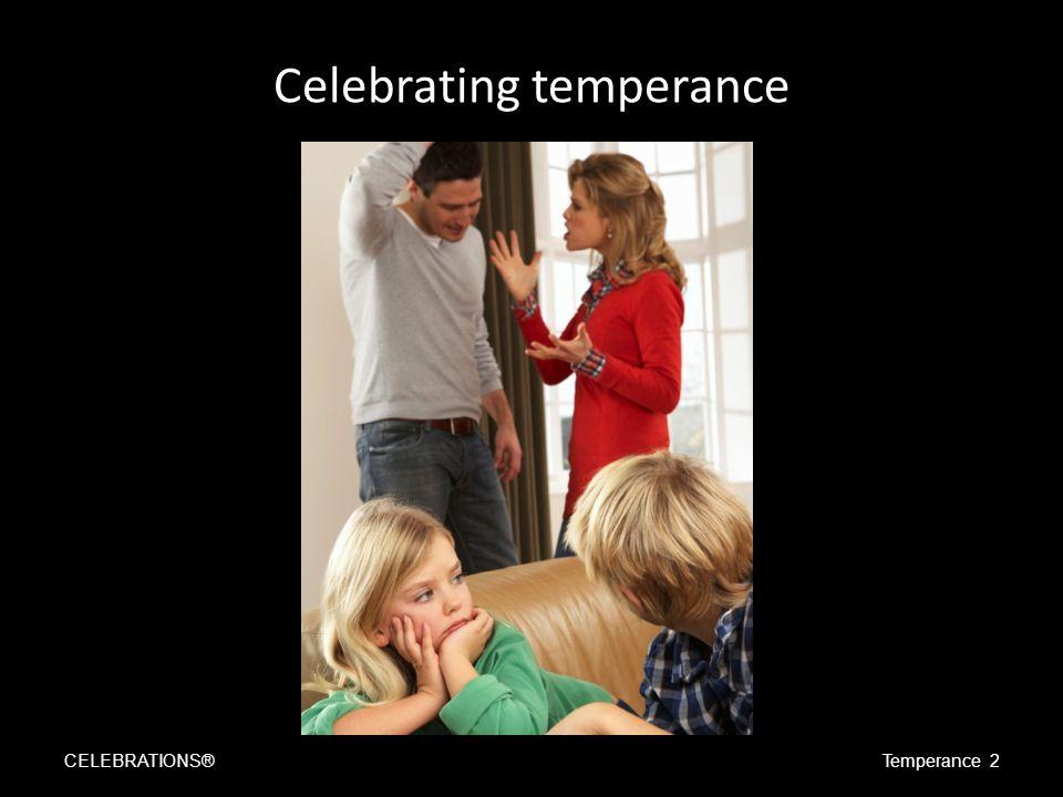 Celebrating temperance CELEBRATIONS®Temperance 2