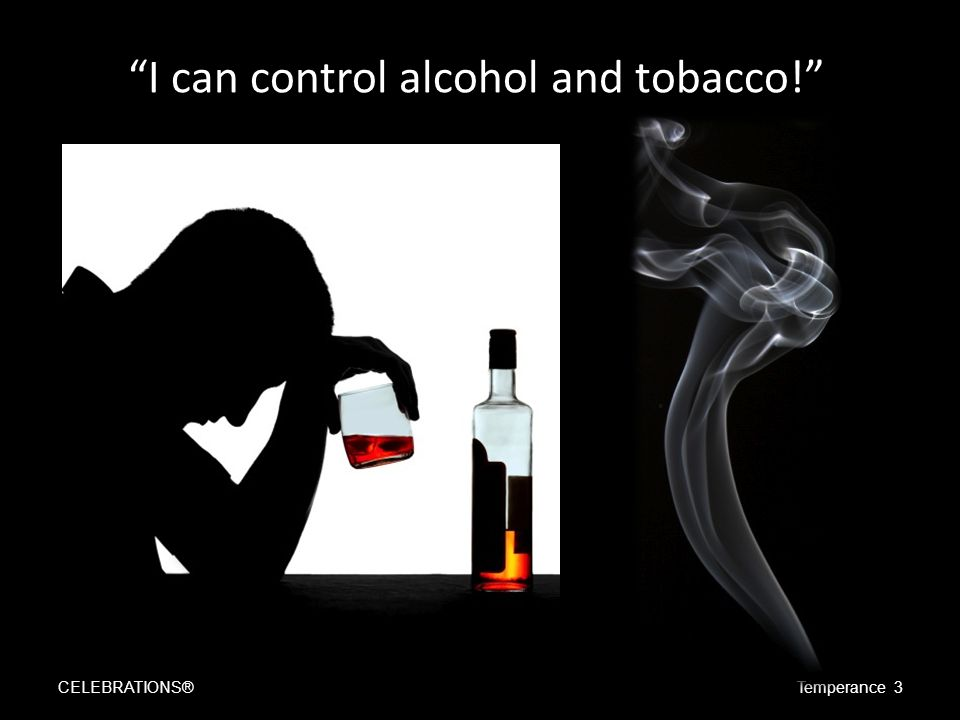 I can control alcohol and tobacco! CELEBRATIONS®Temperance 3