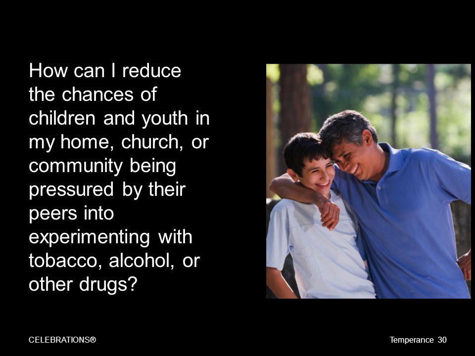 How can I reduce the chances of children and youth in my home, church, or community being pressured by their peers into experimenting with tobacco, al