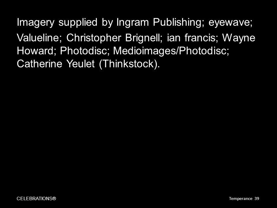 Imagery supplied by Ingram Publishing; eyewave; Valueline; Christopher Brignell; ian francis; Wayne Howard; Photodisc; Medioimages/Photodisc; Catherine Yeulet (Thinkstock).