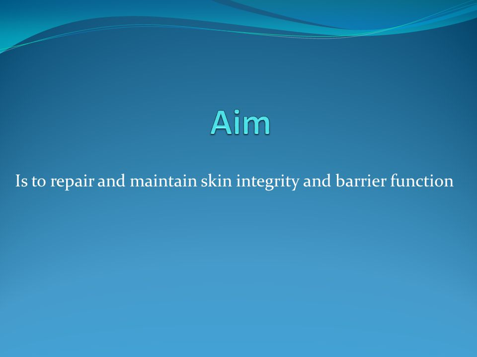 Is to repair and maintain skin integrity and barrier function
