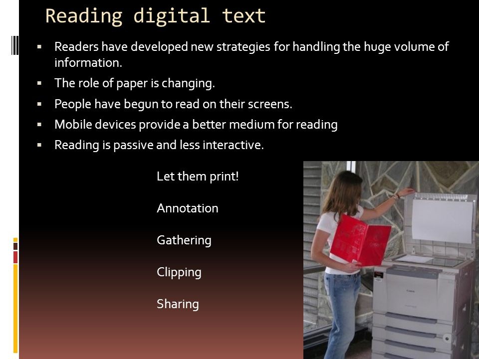 Reading digital text  Readers have developed new strategies for handling the huge volume of information.