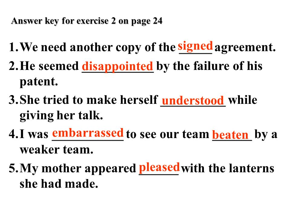 Answer key for exercise 2 on page 24 1.We need another copy of the _____ agreement.