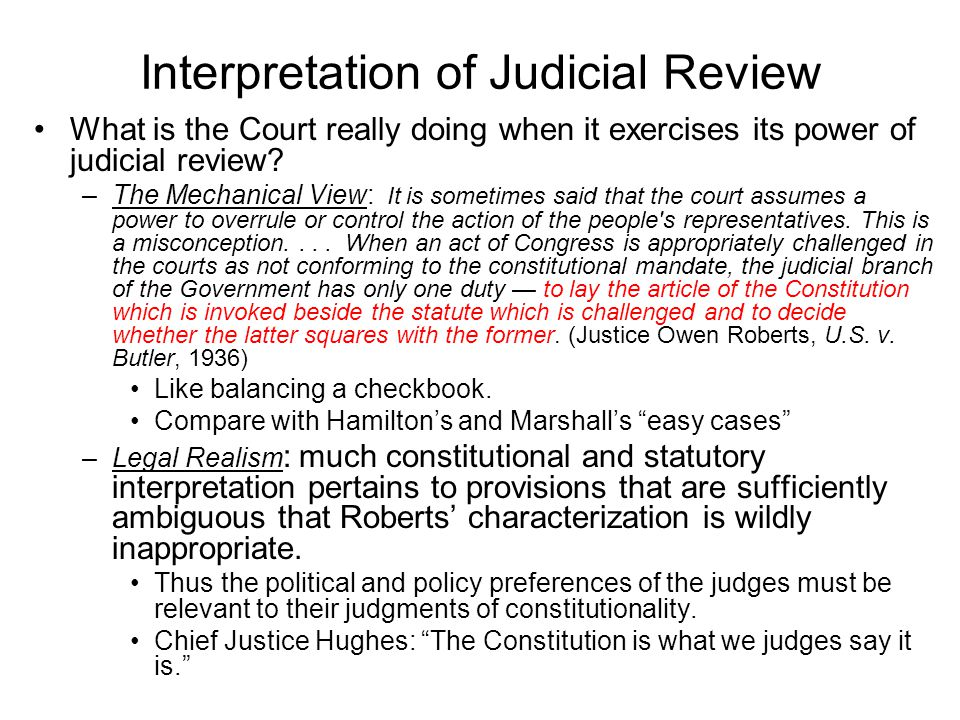 Interpretation of Judicial Review What is the Court really doing when it exercises its power of judicial review.
