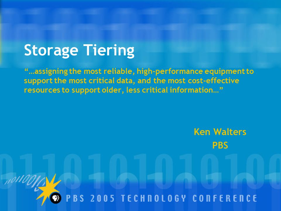 """Storage Tiering """"…assigning the most reliable, high-performance equipment to support the most critical data, and the most cost-effective resources to"""