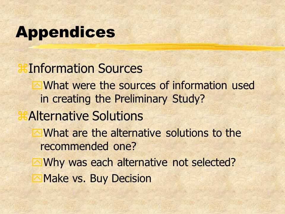 Appendices zInformation Sources yWhat were the sources of information used in creating the Preliminary Study.
