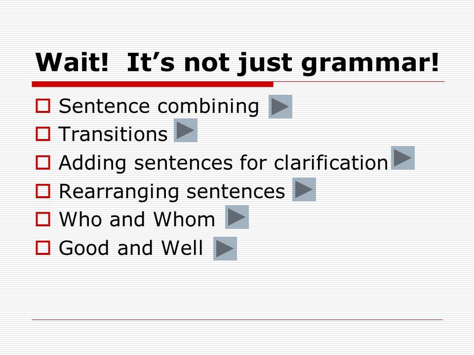 Wait. It's not just grammar.
