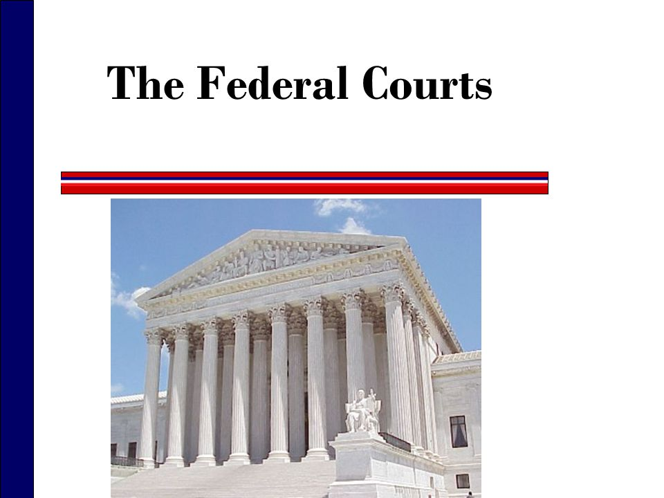 The Structure of the Federal Judicial System  The Federal Judicial Circuits (Figure 16.2)