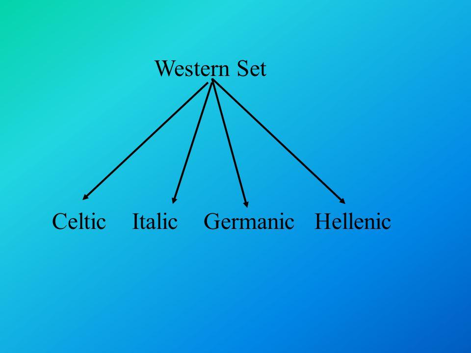 Western Set Celtic Italic Germanic Hellenic