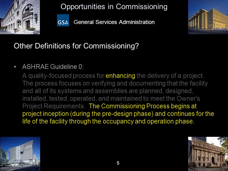 6 Opportunities in Commissioning General Services Administration Other Definitions for Commissioning.