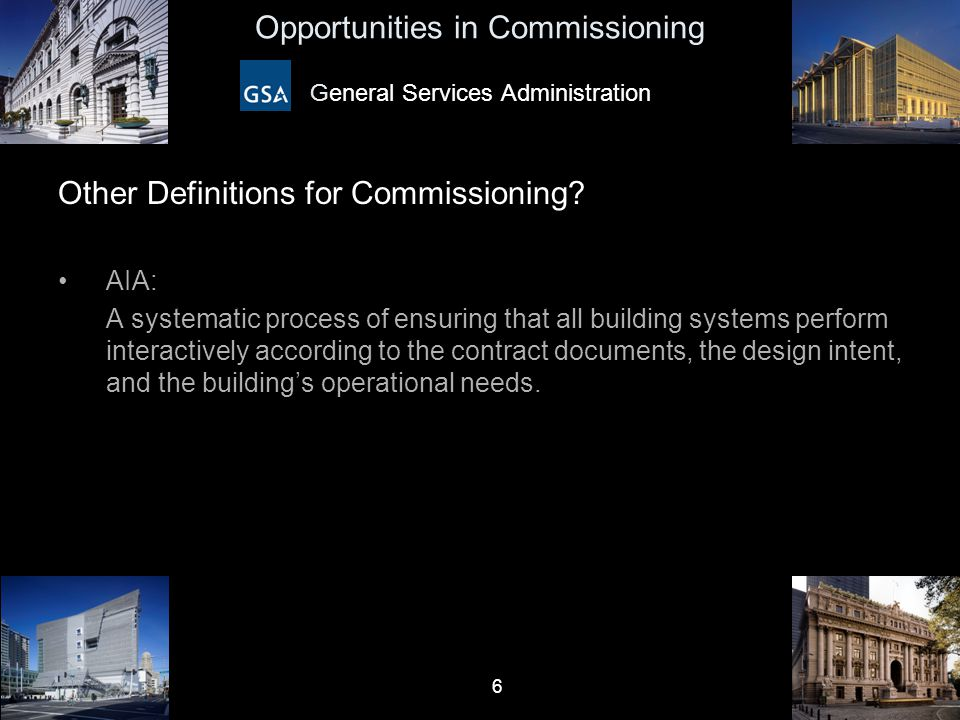 27 Opportunities in Commissioning General Services Administration Why does GSA Recommission.