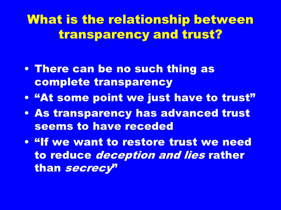 What is the relationship between transparency and trust.