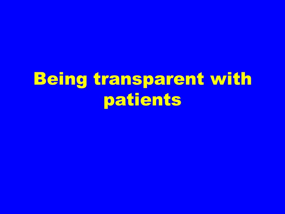 Being transparent with patients