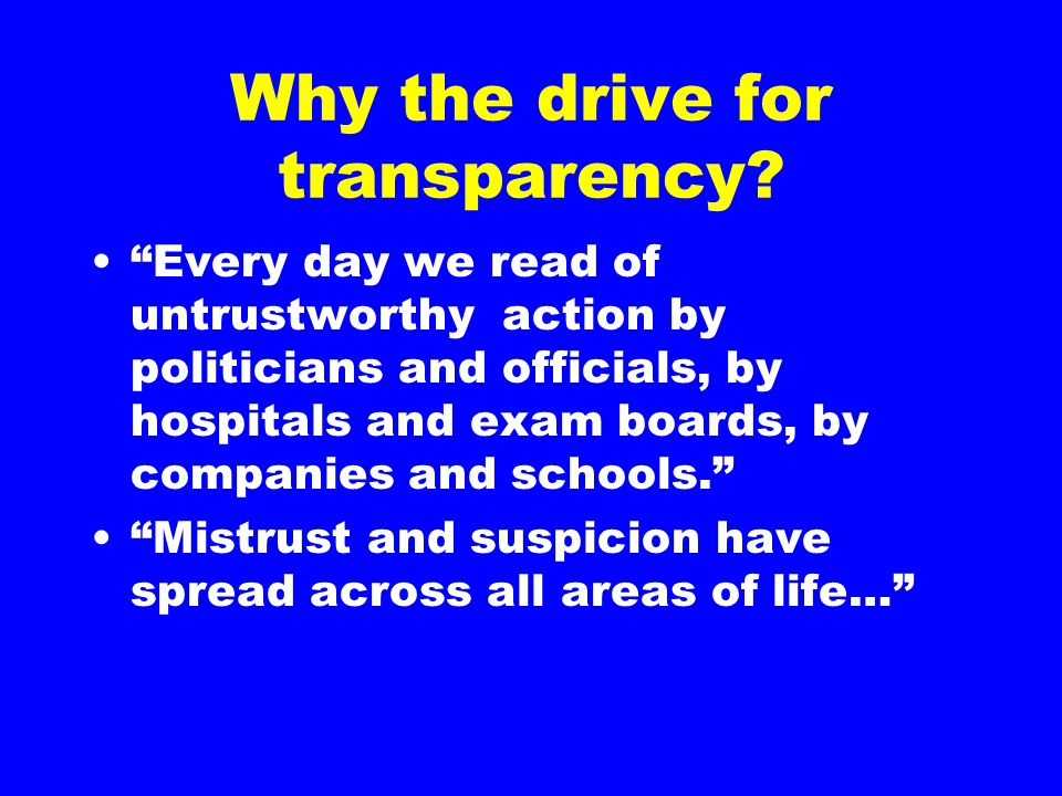 Why the drive for transparency.