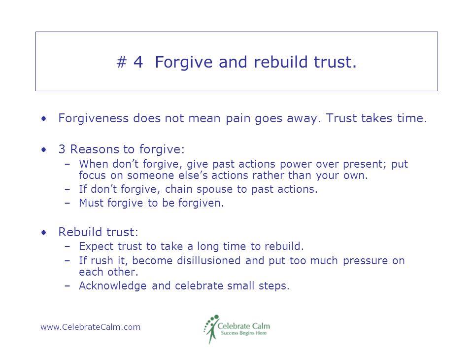 www.CelebrateCalm.com # 4 Forgive and rebuild trust.