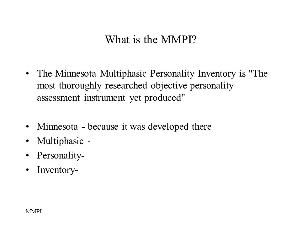 MMPI What is the MMPI.