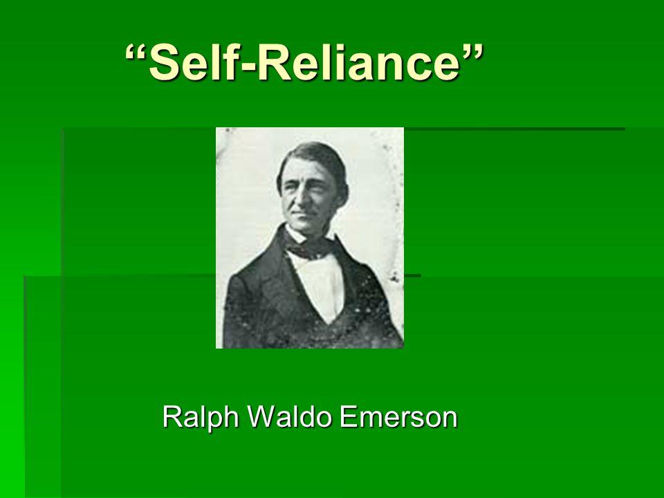 Self-Reliance Ralph Waldo Emerson