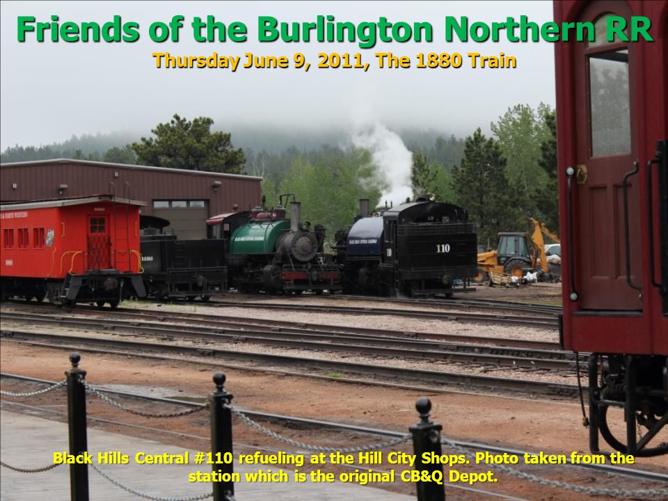 Friends of the Burlington Northern RR Thursday June 9, 2011, The 1880 Train Black Hills Central #110 refueling at the Hill City Shops.