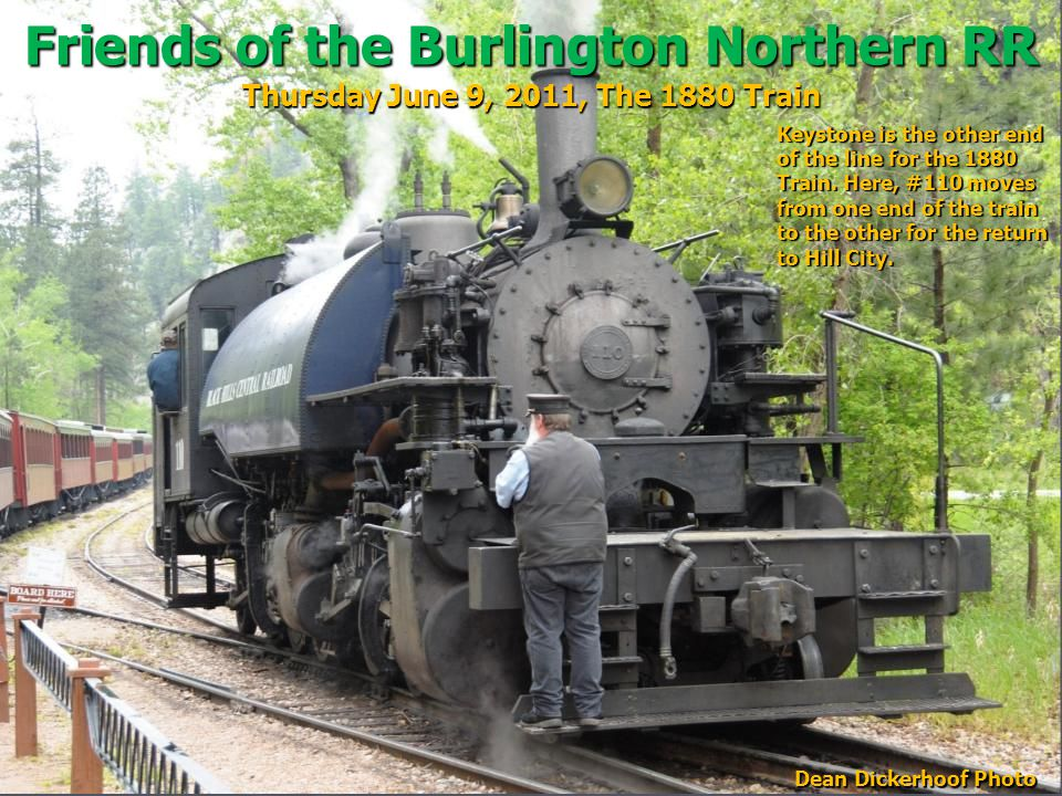 Friends of the Burlington Northern RR Thursday June 9, 2011, The 1880 Train Keystone is the other end of the line for the 1880 Train.