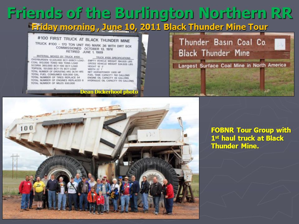 Friends of the Burlington Northern RR Friday morning, June 10, 2011 Black Thunder Mine Tour FOBNR Tour Group with 1 st haul truck at Black Thunder Mine.