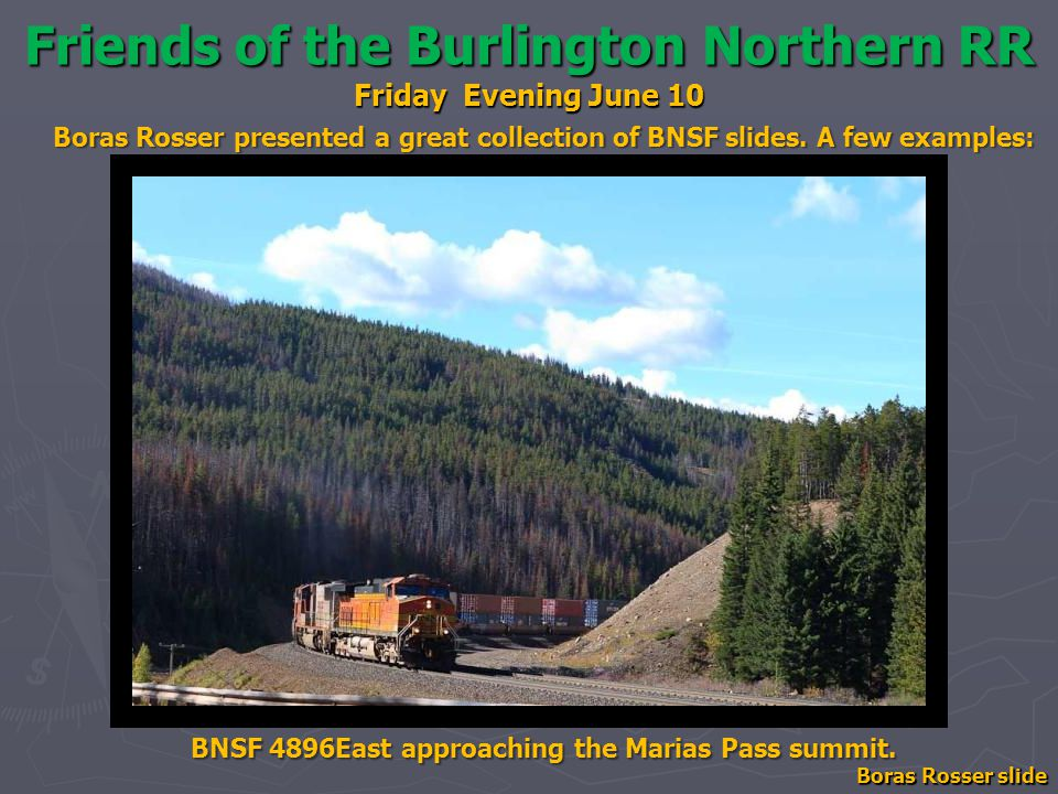Friends of the Burlington Northern RR Friday Evening June 10 BNSF 4896East approaching the Marias Pass summit.
