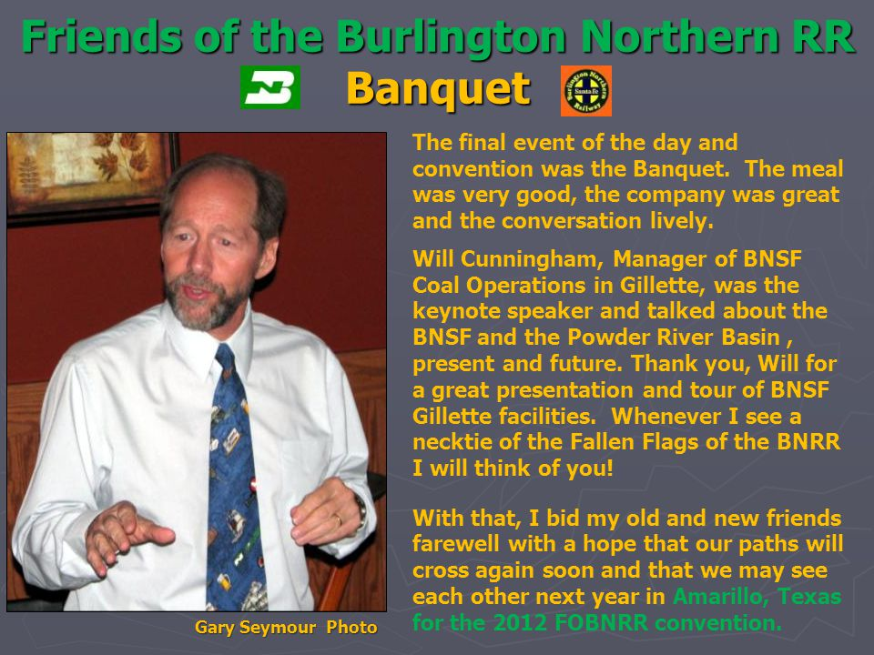 Friends of the Burlington Northern RR Banquet The final event of the day and convention was the Banquet.