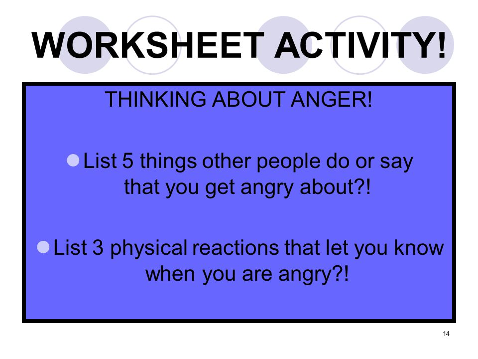 WORKSHEET ACTIVITY. 14 THINKING ABOUT ANGER.