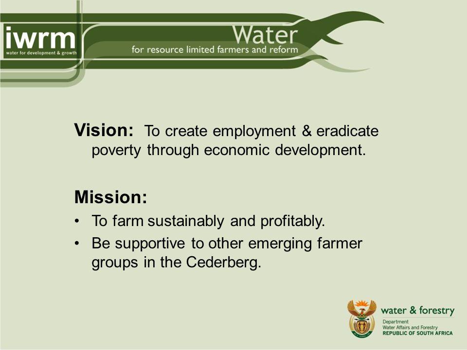Vision: To create employment & eradicate poverty through economic development.