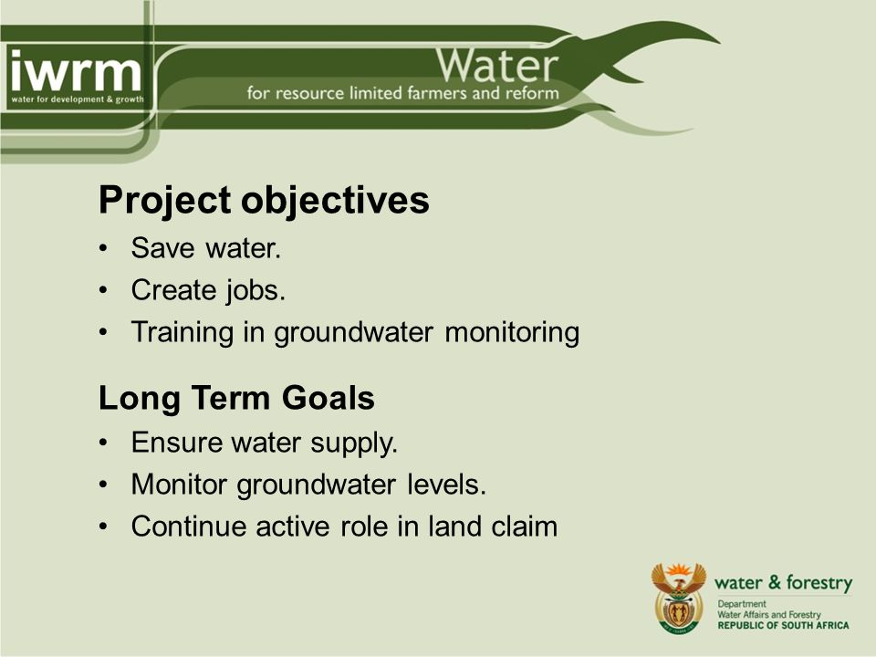 Project objectives Save water. Create jobs.