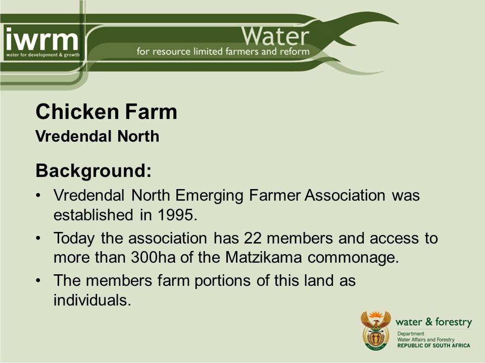 Chicken Farm Vredendal North Background: Vredendal North Emerging Farmer Association was established in 1995.
