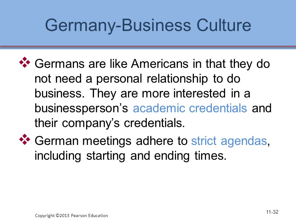Germany-Business Culture  Germans are like Americans in that they do not need a personal relationship to do business.