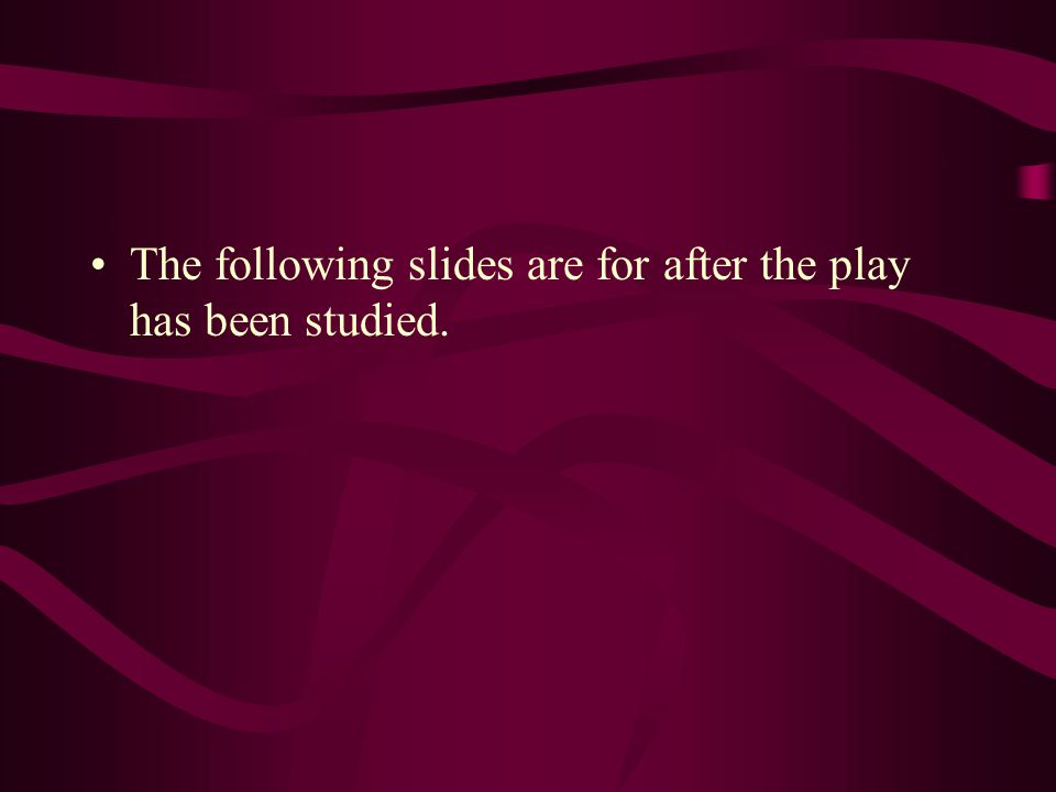 The following slides are for after the play has been studied.