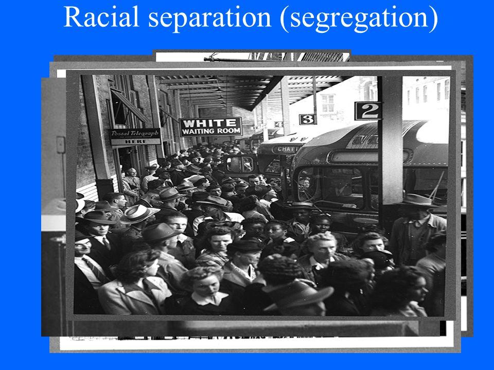 Racial separation (segregation)