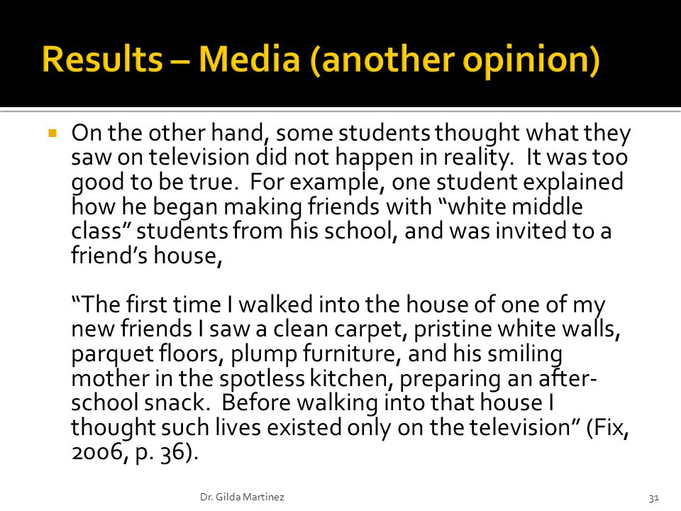  On the other hand, some students thought what they saw on television did not happen in reality.