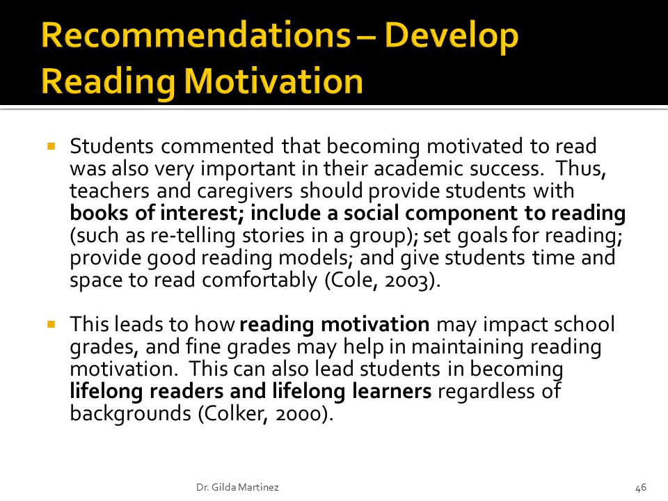  Students commented that becoming motivated to read was also very important in their academic success.