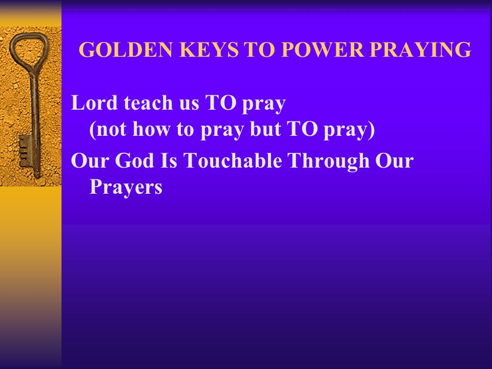 GOLDEN KEYS TO POWER PRAYING  1.