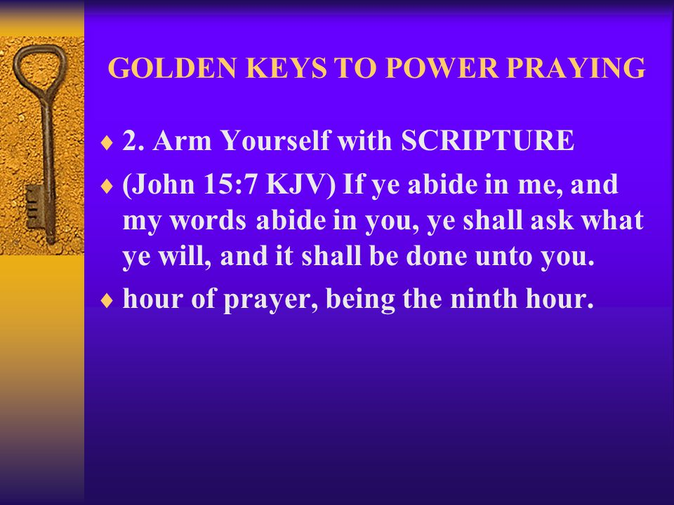 GOLDEN KEYS TO POWER PRAYING  22.Focus on YOUR PRIORITIES See my written list of things to do.