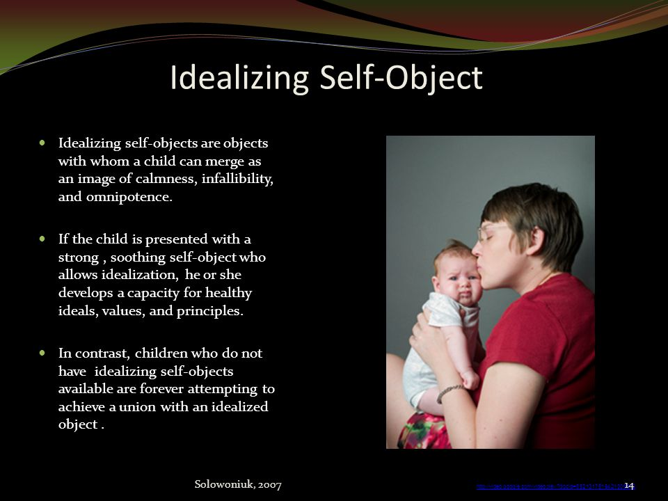 Mirroring Self-Object Therefore if the parents/caregiver/or other mirror these feelings to the ICA he or she develops a healthy sense of self with an