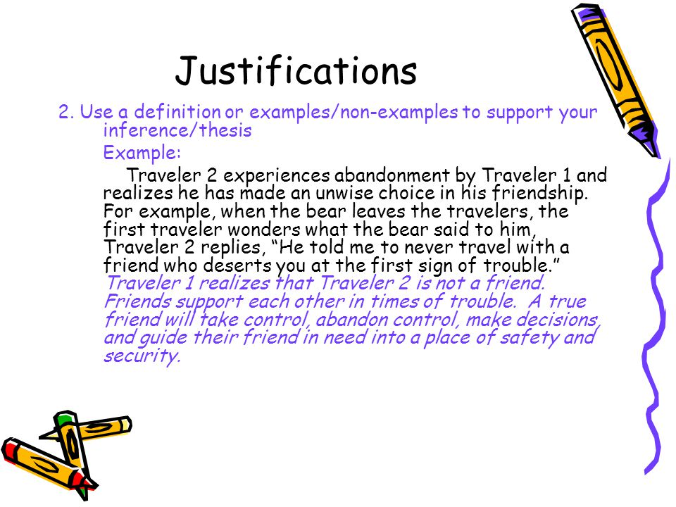 Justifications 2. Use a definition or examples/non-examples to support your inference/thesis Example: Traveler 2 experiences abandonment by Traveler 1