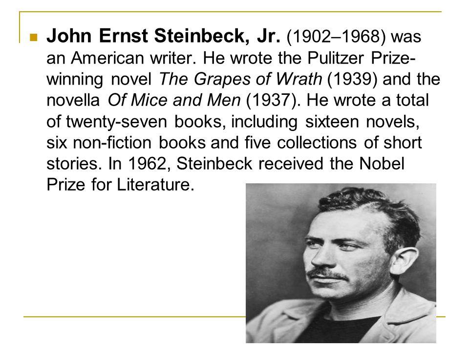 John Ernst Steinbeck, Jr. (1902–1968) was an American writer.