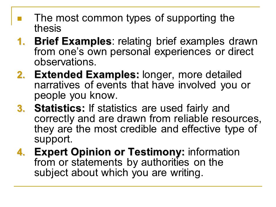The most common types of supporting the thesis 1. Brief Examples 1.